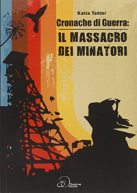 Cronache di guerra: Il massacro dei minatori