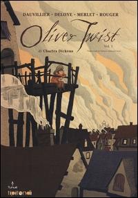 Oliver Twist / Dauvillier ... [et al.] ; di Charles Dickens. Vol. 1