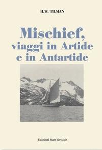 Mischief, viaggi in Artide e in Antartide