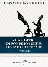 Vol. 2: Vita e opere di Pompilio Sùlbus tentato di pensare