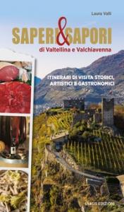 Saperi & sapori di Valtellina e Valchiavenna