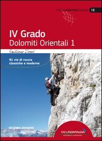 4. grado Dolomiti orientali. 1, 91 vie di roccia classica e moderne