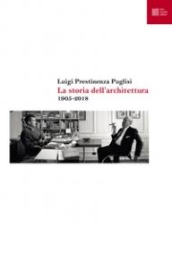 La storia dell'architettura 1905-2018