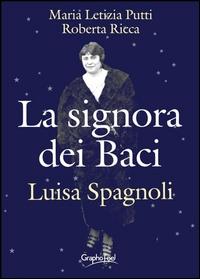 La signora dei Baci :Luisa Spagnoli