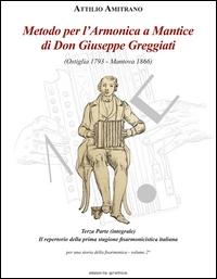 Metodo per l'armonica a mantice di don Giuseppe Greggiati (Ostiglia 1793 - Mantova 1866). Terza parte (integrale), Il repertorio della prima stagione fisarmonicistica italiana