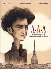 AAA, il diario fantastico di Alessandro Antonelli, Architetto