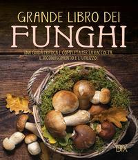 Grande libro dei funghi