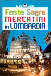 Feste sagre mercatini in Lombardia