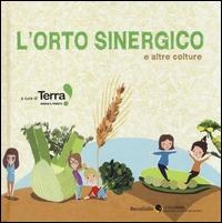 L'orto sinergico e altre colture : a scuola di Terra! / [illustrazioni di Caterina Bolasco et al.]