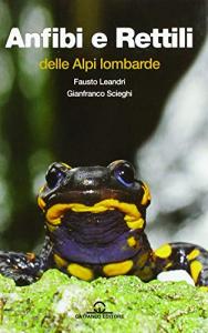Anfibi e rettili delle Alpi e delle Prealpi lombarde