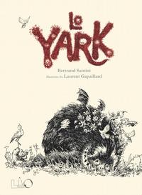 Lo Yark / Bertrand Santini, Laurent Gapaillard ; traduzione di Paola Gallerani