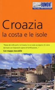 Croazia : la costa e le isole / Hubert Beyerle e Dietrich Höllhuber