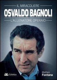 Il miracoliere Osvaldo Bagnoli