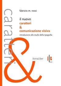 Il nuovo Caratteri & comunicazione visiva