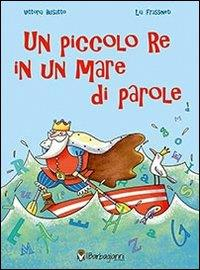 Un piccolo re in un mare di parole