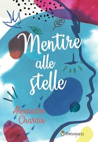 Mentire alle stelle