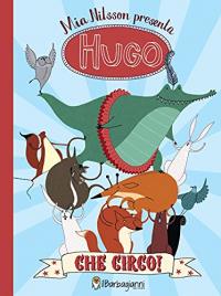 Hugo. Che circo!