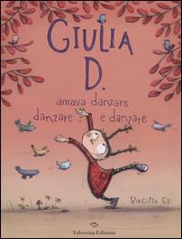 Giulia D. amava danzare, danzare e danzare