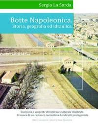 Botte napoleonica: storia, geografia e idraulica