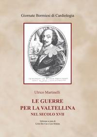 Le guerre per la Valtellina nel secolo 17.