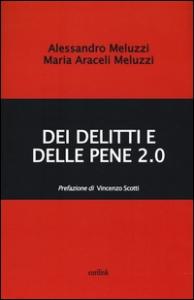 Dei delitti e delle pene 2.0 / Alessandro Meluzzi, Maria Araceli Meluzzi ; prefazione di Vincenzo Scotti