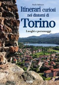 Itinerari curiosi nei dintorni di Torino