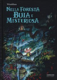 Nella foresta buia e misteriosa