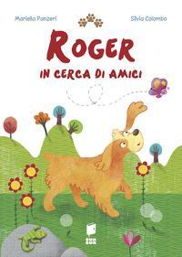 Roger in cerca di amici