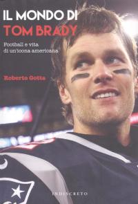 Il mondo di Tom Brady