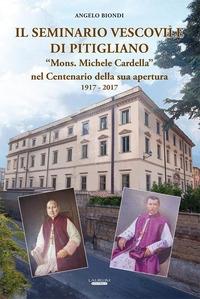 """Il Seminario Vescovile di Pitigliano """"Mons. Michele Cardella"""" nel centenario della sua apertura 1917-2017"""