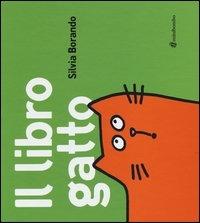 Il libro gatto / Silvia Borando