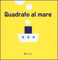 Quadrato al mare / [di Silvia Borando]