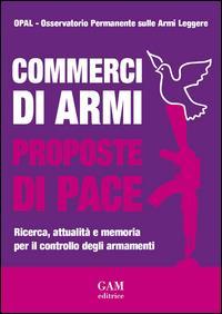 Commerci di armi, proposte di pace