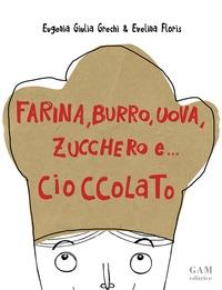 Farina, burro, uova, zucchero e ... cioccolato