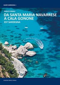 Da Santa Maria Navarrese a Cala Gonone ; Da Cala Gonone a Santa Maria Navarrese / Enrico Spanu
