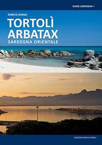 Tortolì Arbatax : Sardegna orientale / Enrico Spanu