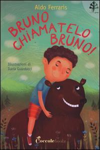 Bruno, chiamatelo Bruno!