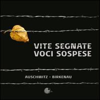 Vite segnate Voci sospese : Auschwitz-Birkenau