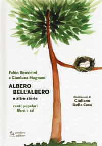 Albero bell'albero e altre storie / Fabio Bonvicini e Gianluca Magnani ; illustrazioni di Giuliano Della Casa