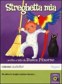 Bianca Pitzorno legge Streghetta mia [audioregistrazione]