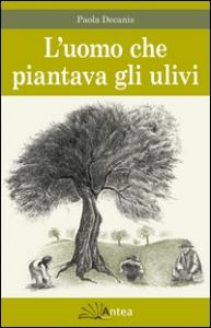L'uomo che piantava gli ulivi