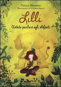 Lilli. Vietato parlare agli elefanti