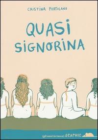 Quasi signorina / Cristina Portolano