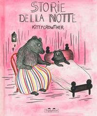 Storie della notte / Kitty Crowther ; traduzione di Lisa Topi