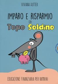 Imparo e risparmio con Topo Soldino