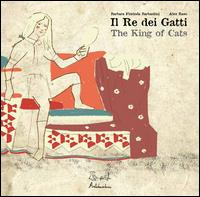 Il re dei gatti = The king of cats / Barbara Florinda Barbantini, Alex Raso