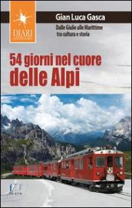 54 giorni nel cuore delle Alpi