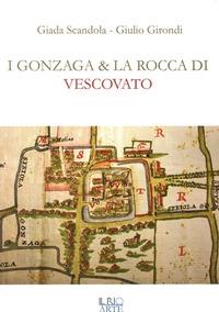 I Gonzaga & la rocca di Vescovato