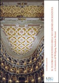 Il Teatro Scientifico dell'Accademia di Mantova e il concerto di Wolfgang Amadeus Mozart