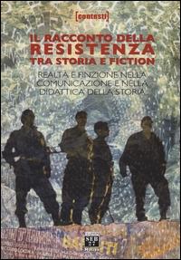 Il racconto della Resistenza tra storia e fiction